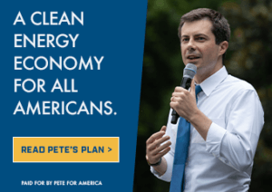 AD: A clean energy economy for all Americans. Read Pete's Plan. Paid for by Pete for America.